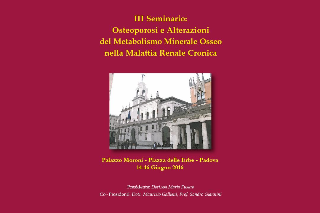 III Seminario: Osteoporosi e Alterazioni del Metabolismo Minerale Osseo nella Malattia Renale Cronica