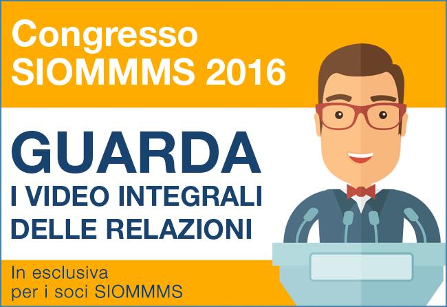 Guarda i video integrali delle relazioni al congresso SIOMMMS 2016