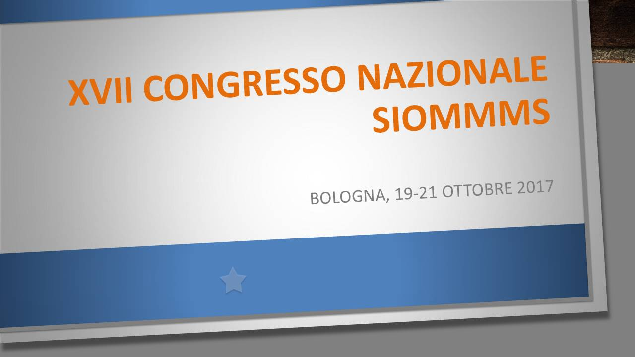 XVII Congresso Nazionale SIOMMMS