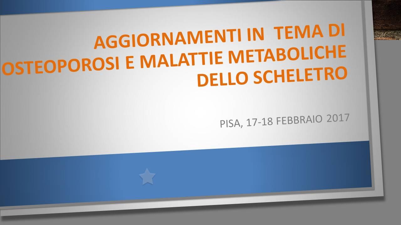 Aggiornamenti in  tema di osteoporosi e malattie metaboliche dello scheletro