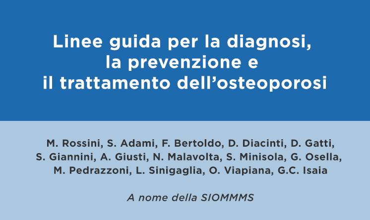 Linee Guida SIOMMMS per diagnosi, prevenzione e terapia dell'osteoporosi (lingua italiana)