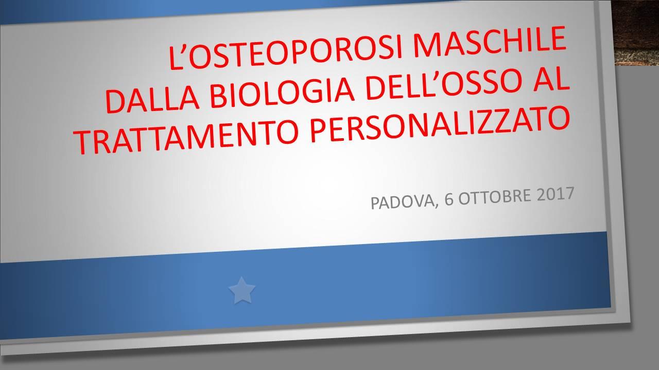 L'OSTEOPOROSI MASCHILE Dalla biologia dell'osso al trattamento personalizzato