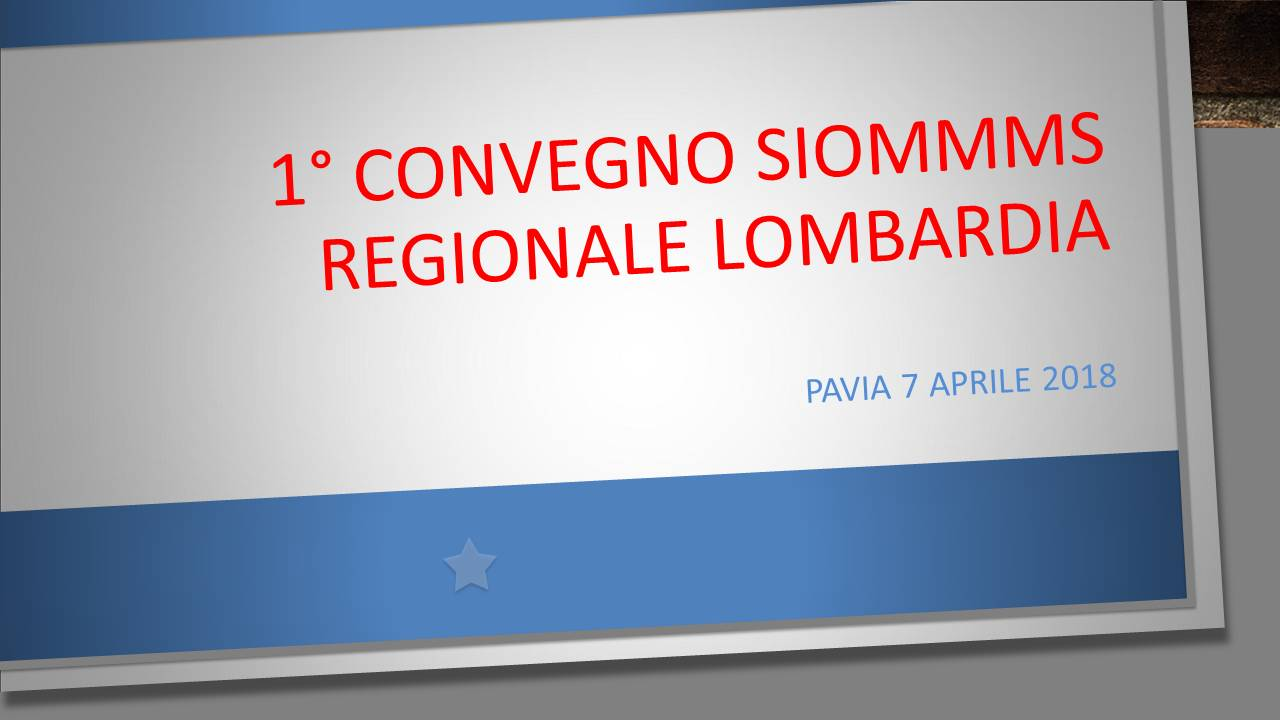 1° Convegno SIOMMMS Regionale Lombardia