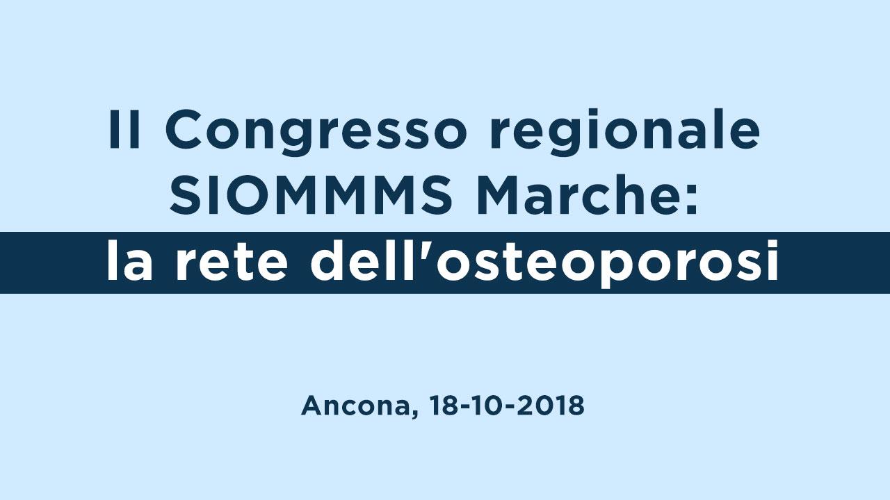 II Congresso regionale SIOMMMS Marche: La  rete dell'osteoporosi
