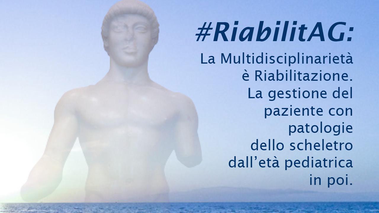#RiabilitAG: La Multidisciplinarità è Riabilitazione