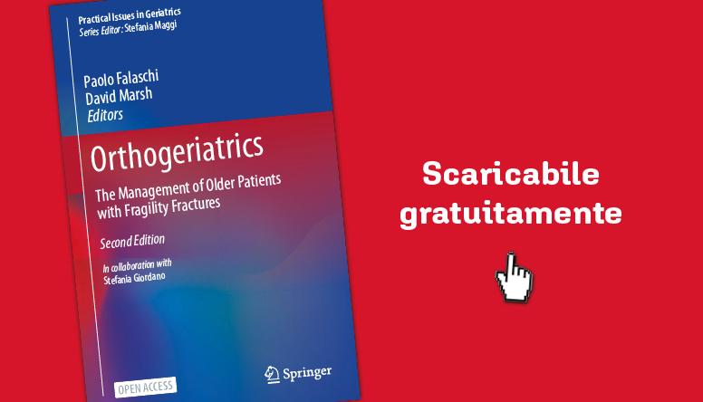 Fratture da fragilità nelle persone anziane: on line gratis la IIa edizione del volume Orthogeriatrics
