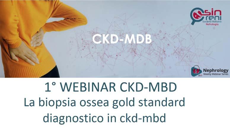 1° WEBINAR CKD-MBD: La biopsia ossea gold standard diagnostico in ckd-mbd