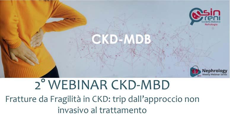 2° WEBINAR CKD-MBD: Fratture da Fragilità in CKD: trip dall'approccio non invasivo al trattamento