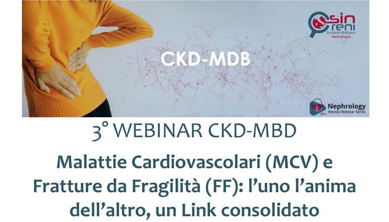 3° WEBINAR CKD-MBD: Malattie Cardiovascolari (MCV) e Fratture da Fragilità (FF): l'uno l'anima dell'altro, un Link consolidato
