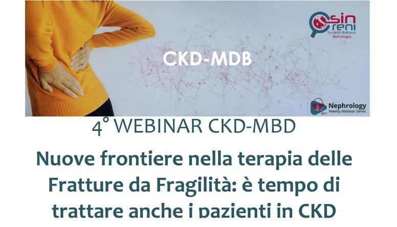 4° WEBINAR CKD-MBD: Nuove frontiere nella terapia delle Fratture da Fragilità: è tempo di trattare anche i pazienti in CKD