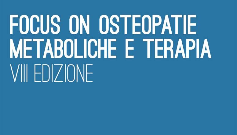 Focus on osteopatie metaboliche e terapia VIII Edizione